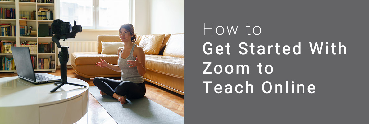https://teachonline.ca/How%20to%20Get%20Started%20with%20Zoom%20to%20Teach%20Online